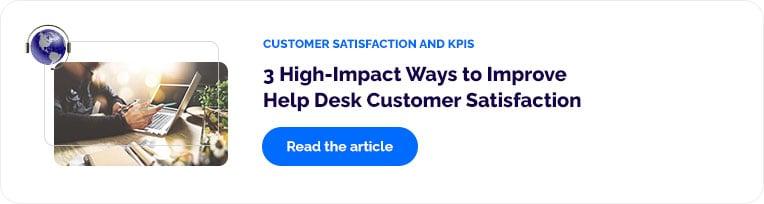 3 High-Impact Ways to Improve Help Desk Customer Satisfaction