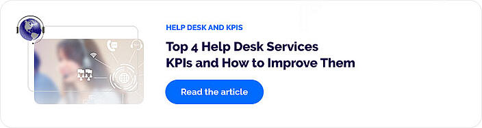 Top 4 Help Desk Services KPIs and How to Improve Them